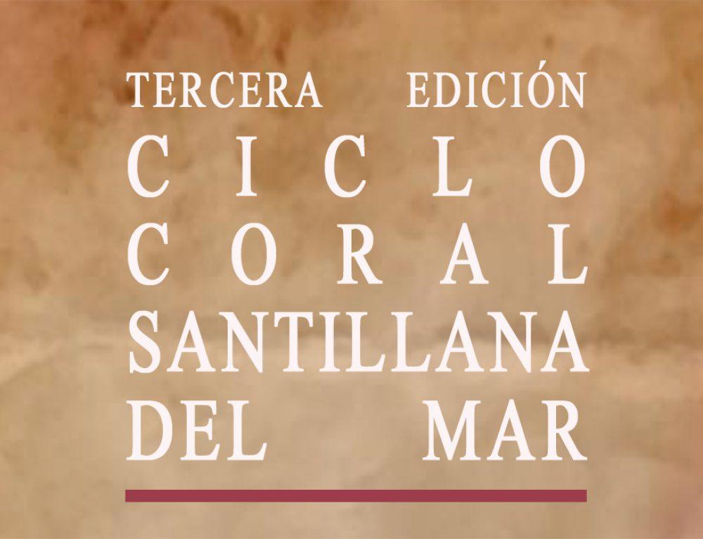 Santillana del Mar continúa este fin de semana su III Edición del Ciclo de música coral